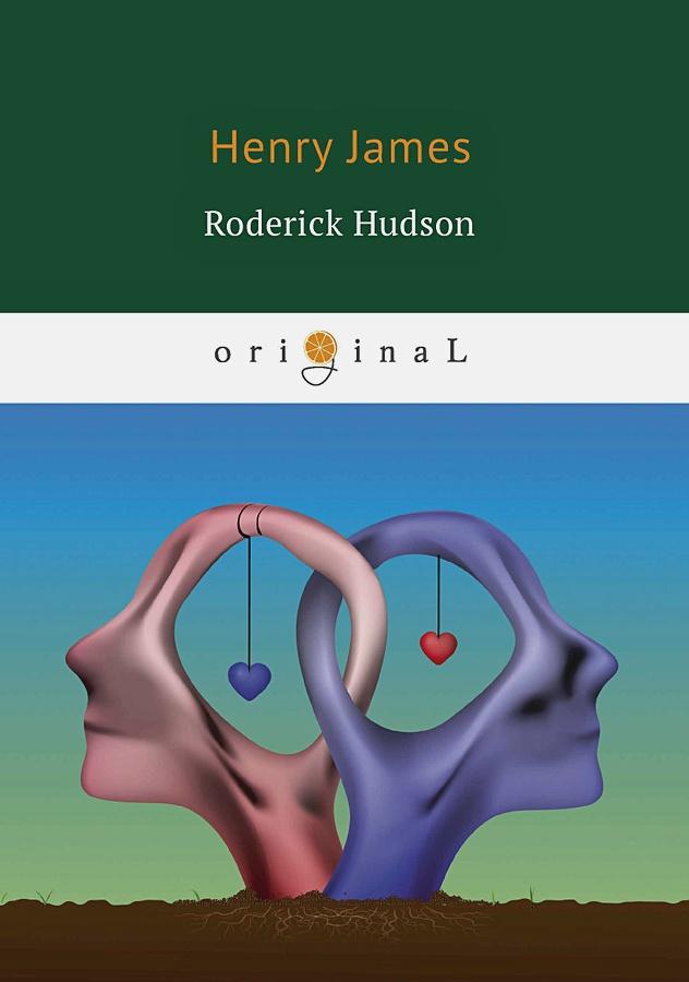 James H. - Roderick Hudson = Родрик Хадсон: на англ.яз обложка книги