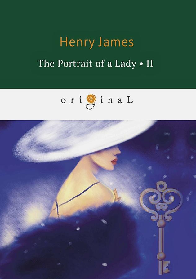 James H. - The Portrait of a Lady II = Женский портрет. Ч. 2: на англ.яз обложка книги