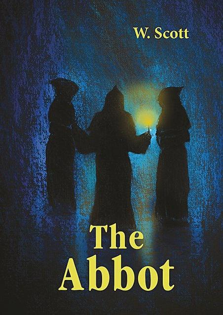 Scott W.S. - The Abbot = Настоятель: роман на англ.яз обложка книги