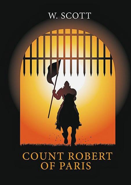 Scott W. - The Count Robert of Paris = Граф Роберт Парижский: роман на англ.яз обложка книги