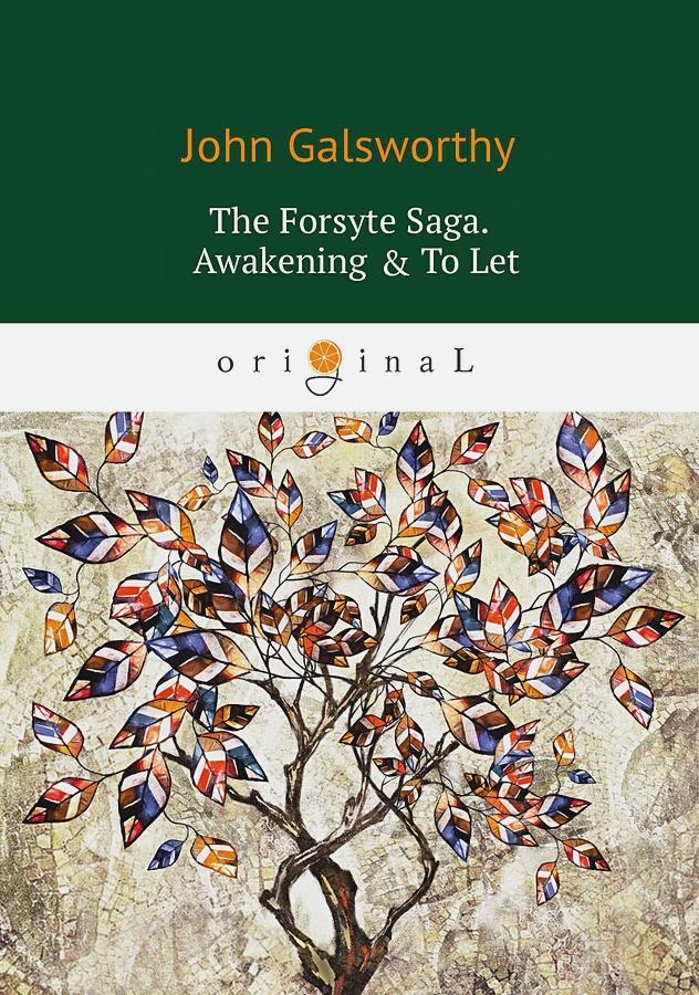 Galsworthy J. - The Forsyte Saga. Awakening = To Let. Vol. 3 = Сага о Форсайтах: на англ.яз обложка книги