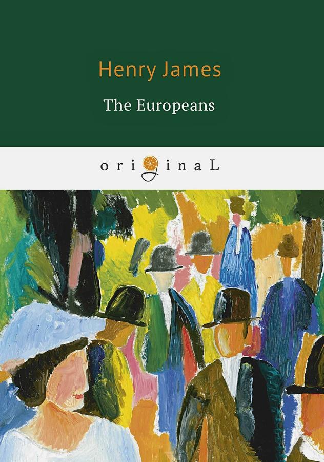 James H. - The Europeans = Европейцы: на англ.яз обложка книги