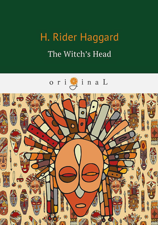 Haggard H.R. - The Witch's Head = Голова ведьмы: на англ.яз обложка книги