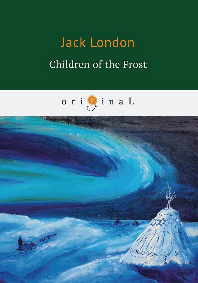 London J. - Children of the Frost = Дети мороза: на англ.яз обложка книги