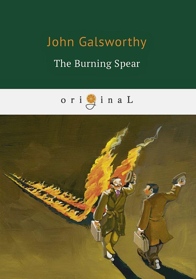 Galsworthy J. - The Burning Spear = Пылающее копье: на англ.яз обложка книги