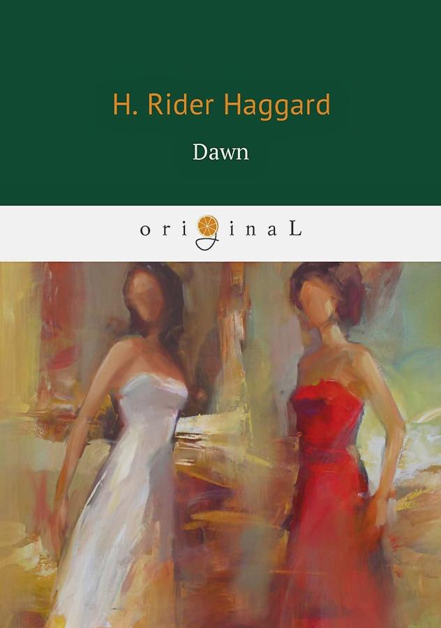 Haggard H.R. - Dawn = Рассвет: на англ.яз обложка книги