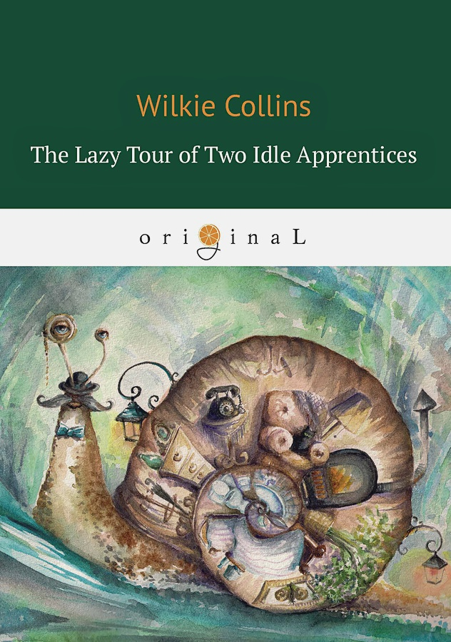 Collins W. - The Lazy Tour of Two Idle Apprentices = Ленивое путешествие двух досужих подмастерьев: на англ.яз обложка книги