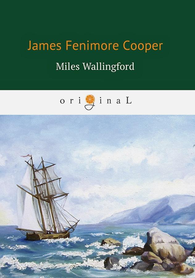 Cooper J.F. - Miles Wallingford = Майлз Уоллингфорд: на англ.яз обложка книги