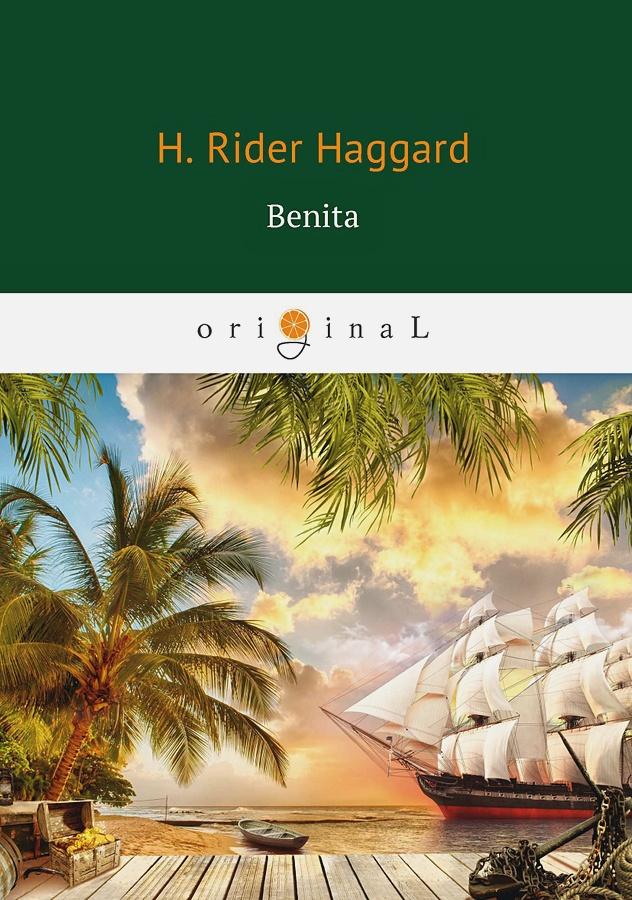 Haggard H.R. - Benita = Бенита: роман на англ.яз обложка книги
