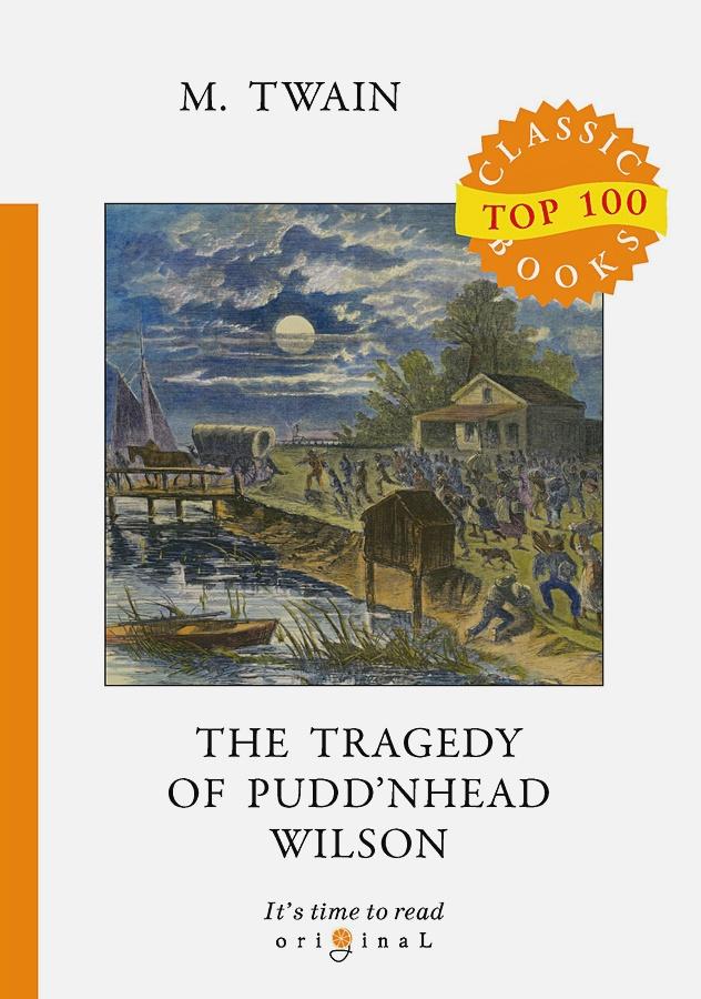 Twain M. - The Tragedy of Pudd'nhead Wilson = Простофиля Вильсон: на англ.яз обложка книги