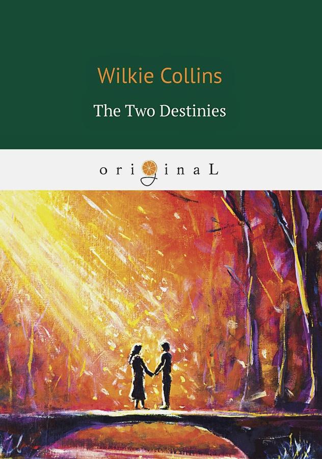 Collins W. - The Two Destinies = Две судьбы: на англ.яз обложка книги